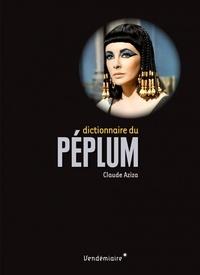 Claude Aziza - Dictionnaire du péplum.