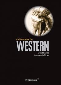Claude Aziza et Jean-Marie Tixier - Dictionnaire du Westen.