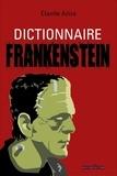 Claude Aziza - Dictionnaire Frankenstein.