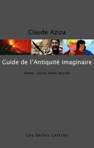 Guide de l'Antiquité imaginaire. Roman, cinéma, bande dessinée