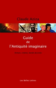 Ucareoutplacement.be Guide de l'Antiquité imaginaire - Roman, cinéma, bande dessinée Image