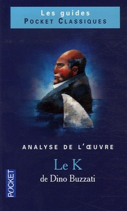 Claude Aziza et Annie Collognat-Barès - Le K de Dino Buzzati - Analyse de l'oeuvre.
