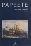 Claude Aziza et Jean-Michel Belorgey - Papeete au temps composé - Le livre du centenaire.