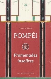 Claude Aziza - Pompéi - Promenades insolites.