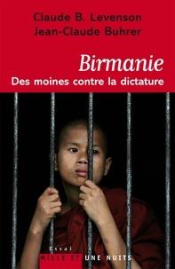 Claude B. Levenson et Jean-Claude Buhrer - Birmanie : des moines contre la dictature.