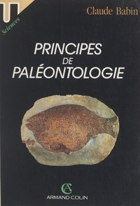 Claude Babin - Principes de paléontologie.