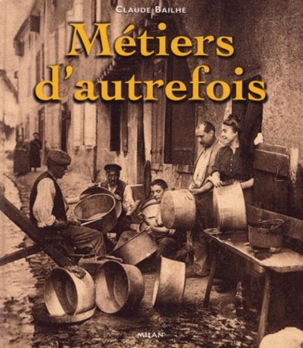 Claude Bailhé - Métiers d'autrefois.