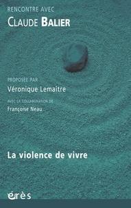 Claude Balier - La violence de vivre.