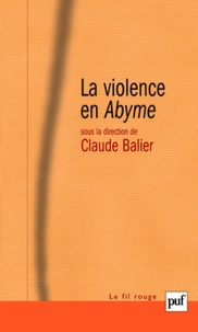 Claude Balier - La violence en Abyme - Essai de psychocriminologie.