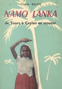 Claude Balois et M. Aubry - Namo Lanka - De Tours à Ceylan en scooter.