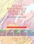 Claude Barbier et Pierre-François Schwarz - Atlas historique du Pays de Genève - Des Celtes au Grand Genève.