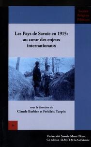 Claude Barbier et Frédéric Turpin - Les Pays de Savoie en 1915 : au coeur des enjeux internationaux.