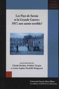 Claude Barbier et Frédéric Turpin - Les pays de Savoie et la Grande Guerre : 1917, une année terrible ?.