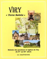 """Claude Barbier - Viry """"Terra Sainta"""" - Histoire des paroisses et églises de Viry du IVe au XXe siècle."""