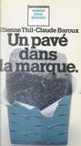 Claude Baroux et Etienne Thil - Un pavé dans la marque.