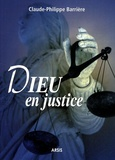 Claude Barrière - Dieu en justice.