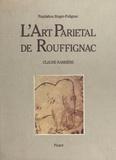 Claude Barrière - L'art pariétal de Rouffignac : la grotte aux cent mammouths.