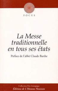 Claude Barthe - La messe traditionnelle dans tous ses états.