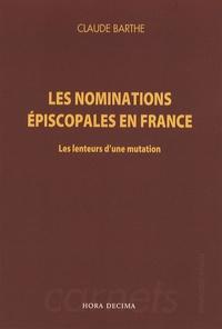 Claude Barthe - Les nominations épiscopales en France - Les lenteurs d'une mutation.