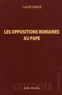 Claude Barthe - Les oppositions romaines au pape.