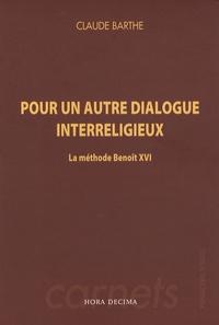 Claude Barthe - Pour un autre dialogue interreligieux - La méthode Benoît XVI.
