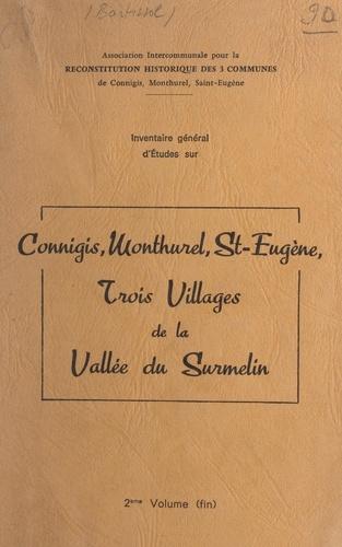 Inventaire général d'études sur Connigis, Monthurel, St-Eugène : trois villages de la Vallée du Surmelin (2)