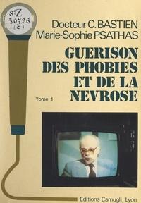 Claude Bastien et Marie-Sophie Psathas - Guérison des phobies et de la névrose (1).