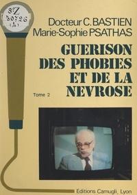 Claude Bastien et Marie-Sophie Psathas - Guérison des phobies et de la névrose (2).