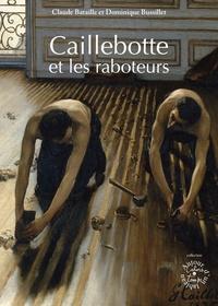 Claude Bataille et Dominique Bussillet - Caillebotte et les raboteurs.