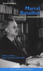 Claude Bataillon - Marcel Bataillon - Hispanisme et engagement.