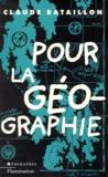 Claude Bataillon - Pour la géographie.