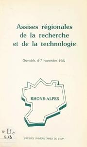 Claude Battarel et Maurice Bernadet - Assises régionales de la recherche et de la technologie - Rhône-Alpes : Grenoble, 6-7 novembre 1981.