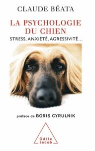 Claude Béata - Psychologie du chien (La) - Stress, anxiété, agressivité....
