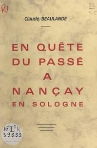 Claude Beaulande - En quête du passé à Nançay en Sologne.