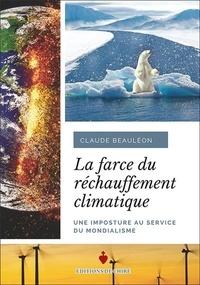 Claude Beauléon - La farce du réchauffement climatique - Une imposture au service du mondialisme.