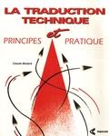 Claude Bédard - La traduction technique : principes et pratique.