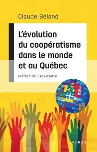 Claude Béland - L'évolution du coopératisme dans le monde et au Québec.