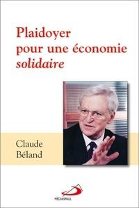 Claude Béland - Plaidoyer pour une économie solidaire.