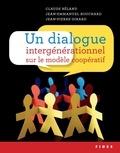 Claude Béland et Jean-Emmanuel Bouchard - Un dialogue ?intergénérationnel ?sur le modèle coopératif.
