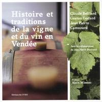 Claude Belliard et Gaston Godard - Histoire et traditions de la vigne et du vin en Vendée.