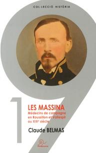 Claude Belmas - Les Massina - Médecins de campagne en Roussillon et Vallespir au XIXe siècle.
