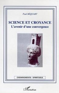 Claude Béquart - Science et croyance - L'avenir d'une convergence.