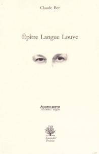 Claude Ber - Epître Langue Louve.