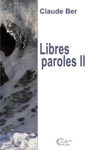 Claude Ber - Libres paroles II.