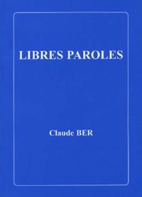 Claude Ber - Libres paroles.