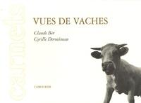 Claude Ber et Cyrille Derouineau - Vues de vaches.