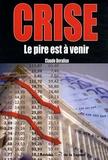 Claude Beralian - La crise - Le pire est à venir.