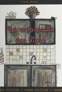 Claude Bérard - Le Crépuscule des vieux.