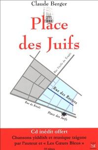 Claude Berger - Place des Juifs. 1 CD audio