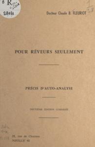 Claude Bernard Fleuriot - Pour rêveurs seulement - Précis d'auto-analyse.